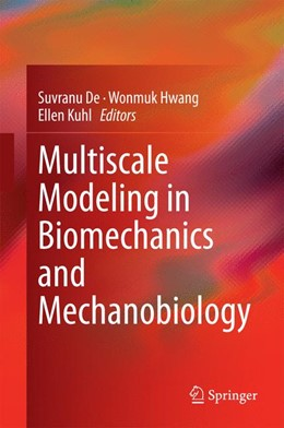 Abbildung von De / Hwang | Multiscale Modeling in Biomechanics and Mechanobiology | 1. Auflage | 2014 | beck-shop.de