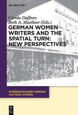Abbildung von Daffner / Muellner | German Women Writers and the Spatial Turn: New Perspectives | 1. Auflage | 2015 | beck-shop.de
