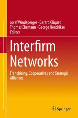 Abbildung von Windsperger / Cliquet / Hendrikse / Ehrmann   Interfirm Networks   2014   Franchising, Cooperatives and ...