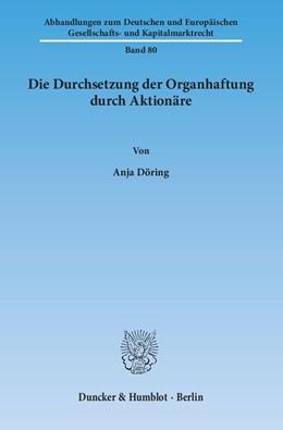 Abbildung von Döring | Die Durchsetzung der Organhaftung durch Aktionäre. | 2014 | 80