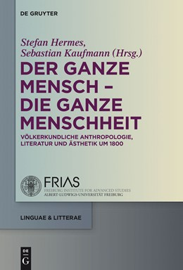 Abbildung von Hermes / Kaufmann | Der ganze Mensch - die ganze Menschheit | 2014 | Völkerkundliche Anthropologie,...