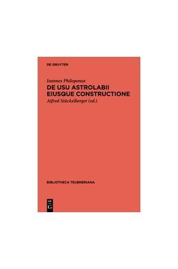 Abbildung von Ioannes Philoponus / Stückelberger   De usu astrolabii eiusque constructione / Über die Anwendung des Astrolabs und seine Anfertigung   1. Auflage   2014   beck-shop.de