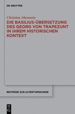 Die Basilius-Übersetzung des Georg von Trapezunt in ihrem historischen Kontext | Abenstein, 2014 | Buch (Cover)