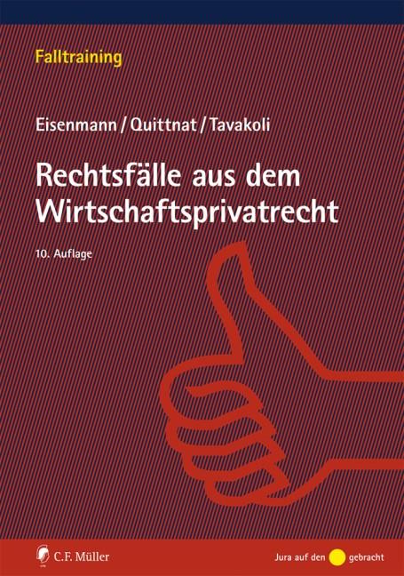 Abbildung von Eisenmann / Quittnat / Tavakoli | Rechtsfälle aus dem Wirtschaftsprivatrecht | 10., neu bearbeitete Auflage | 2015