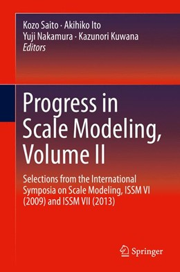 Abbildung von Saito / Ito / Kuwana / Nakamura | Progress in Scale Modeling, Volume II | 2014 | Selections from the Internatio...