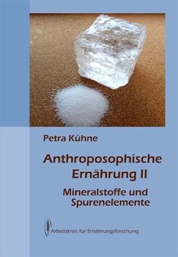 Abbildung von Kühne | Anthroposophische Ernährung 2 | 1. Auflage | 2014 | beck-shop.de