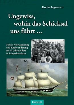Abbildung von Ingwersen   Ungewiss, wohin das Schicksal uns führt ...   1. Auflage   2014   beck-shop.de
