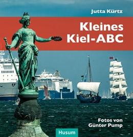 Abbildung von Kürtz | Kleines Kiel-ABC | 1. Auflage | 2014 | beck-shop.de