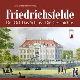 Abbildung von Wipprecht / Stefan / Ziolko | Friedrichsfelde | 2015 | Der Ort. Das Schloss. Die Gesc...