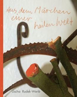 Abbildung von Rudek-Werlé | Aus dem Märchen einer heilen Welt | 1. Auflage | 2014 | beck-shop.de