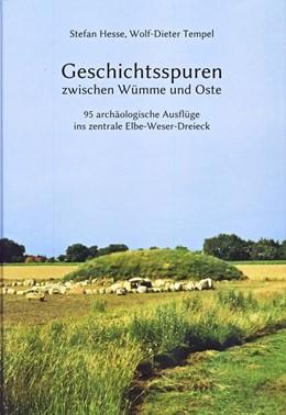 Abbildung von Hesse / Tempel | Geschichtsspuren zwischen Wümme und Oste | 1. Auflage | 2014 | 95 archäologische Ausflüge ins...
