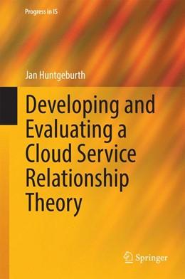 Abbildung von Huntgeburth | Developing and Evaluating a Cloud Service Relationship Theory | 1. Auflage | 2014 | beck-shop.de