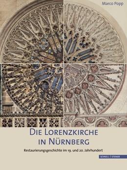 Abbildung von Popp / Verein zur Erhaltung der Lorenzkirche in Nürnberg e.V. | Die Lorenzkirche in Nürnberg | 2014 | Restaurierungsgeschichte im 19...
