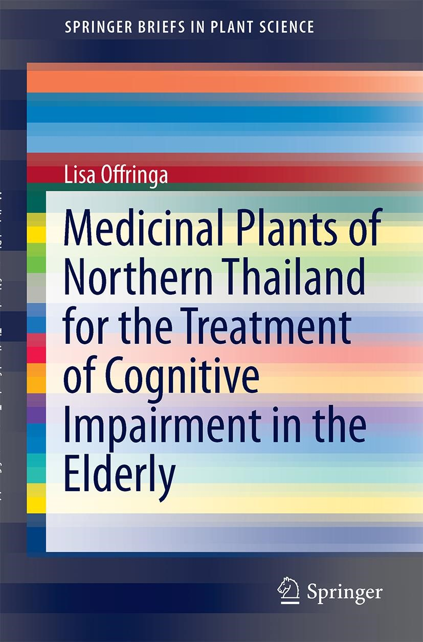 Medicinal Plants of Northern Thailand for the Treatment of Cognitive Impairment in the Elderly | Offringa, 2014 | Buch (Cover)