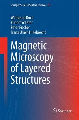 Abbildung von Kuch / Schäfer | Magnetic Microscopy of Layered Structures | 1. Auflage | 2014 | 57 | beck-shop.de