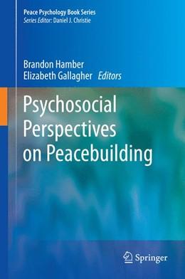 Abbildung von Hamber / Gallagher   Psychosocial Perspectives on Peacebuilding   2014