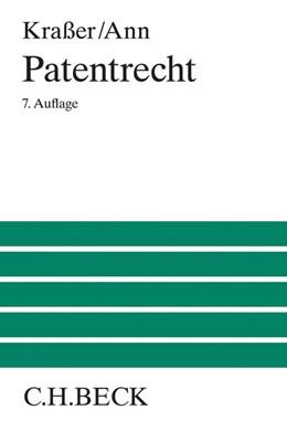 Abbildung von Kraßer / Ann | Patentrecht | 7., neu bearbeitete Auflage | 2016 | Lehrbuch zum deutschen und eur...