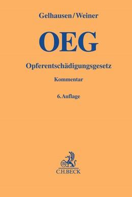 Abbildung von Gelhausen / Weiner | Opferentschädigungsgesetz: OEG | 6. Auflage | 2015 | Gesetz über Entschädigung für ...