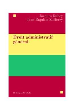 Abbildung von Dubey / Zufferey | Droit administratif général | 1. Auflage | 2014 | beck-shop.de