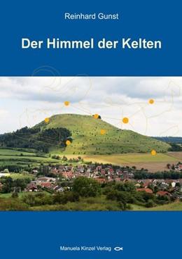 Abbildung von Gunst | Der Himmel der Kelten | 1. Auflage | 2014 | beck-shop.de