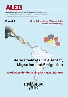 Abbildung von Díaz Pérez / Gräfe / Renner | Intermedialität und Alterität, Migration und Emigration | 2014 | Tendenzen der deutschsprachige...