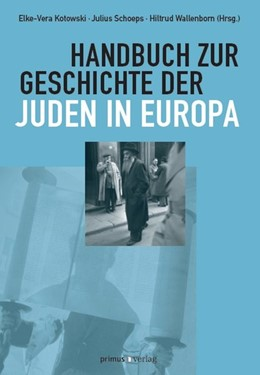 Abbildung von Schoeps / Kotowski   Handbuch zur Geschichte der Juden in Europa   3. Auflage   2014   beck-shop.de