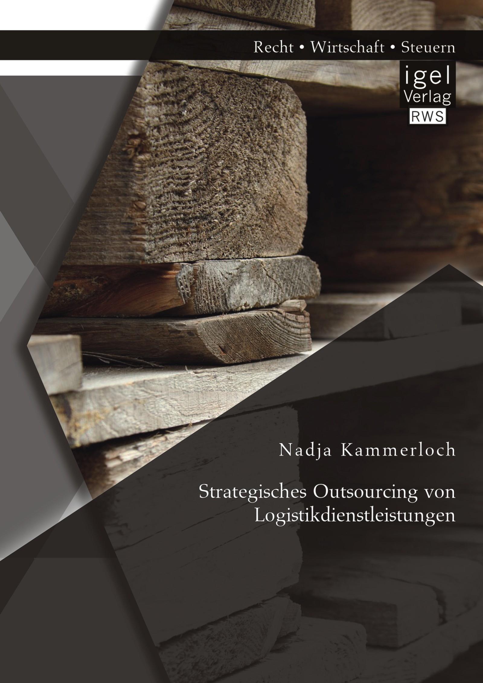 Strategisches Outsourcing von Logistikdienstleistungen | Kammerloch | Erstauflage, 2014 | Buch (Cover)