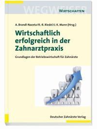 Abbildung von Brandl-Naceta / Riedel (Hrsg.)   Wirtschaftlich erfolgreich in der Zahnarztpraxis   2017