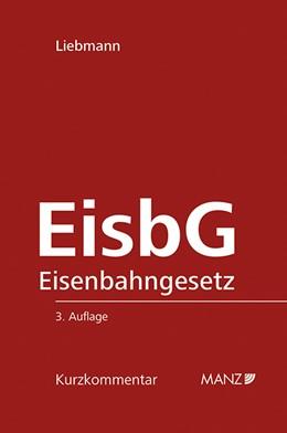 Abbildung von Liebmann | EisbG Eisenbahngesetz 1957 | 3. Auflage | 2014 | Kurzkommentar | 30