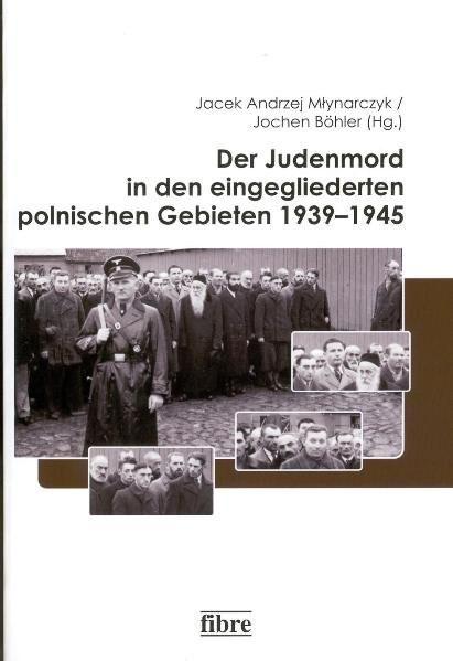Abbildung von Böhler / Mlynarczyk | Der Judenmord in den eingegliederten polnischen Gebieten 1939-1945 | 2010