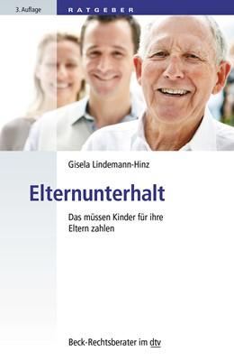 Abbildung von Lindemann-Hinz | Elternunterhalt | 3. Auflage | 2016 | Das müssen Kinder für ihre Elt... |  50780