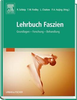 Abbildung von Schleip / Findley / Chaitow / Huijing (Hrsg.) | Lehrbuch Faszien | 2014 | Grundlagen, Forschung, Behandl...
