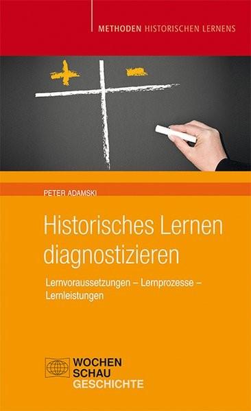 Historisches Lernen Diagnostizieren   Adamski, 2014 (Cover)