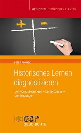 Abbildung von Adamski | Historisches Lernen Diagnostizieren | 1. Auflage | 2014 | beck-shop.de