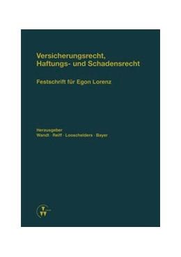 Abbildung von Wandt / Reiff / Looschelders / Bayer | Versicherungsrecht, Haftungs- und Schadensrecht | 2014 | Festschrift für Egon Lorenz zu...