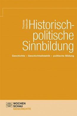 Abbildung von Hellmuth   Historische-politische Sinnbildung   1. Auflage   2014   beck-shop.de
