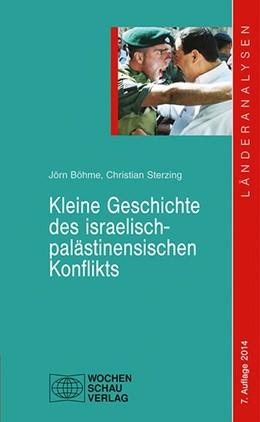 Abbildung von Böhme / Sterzing | Kleine Geschichte des israelisch-palästinensischen Konflikts | 7., aktualisierte und erweiterte Auflage | 2014 | 7. Auflage 2014