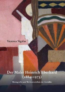 Abbildung von Sigalas | Der Maler Heinrich Eberhard (1884-1973) | 1. Auflage | 2014 | beck-shop.de