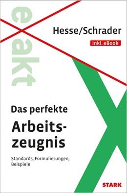 Abbildung von Hesse / Schrader | Hesse/Schrader: EXAKT - Das perfekte Arbeitszeugnis + eBook | 2015 | Standards, Formulierungen, Bei...