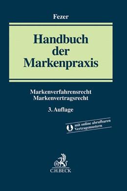 Abbildung von Fezer   Handbuch der Markenpraxis   3. Auflage   2016   Markenverfahrensrecht, Markenv...