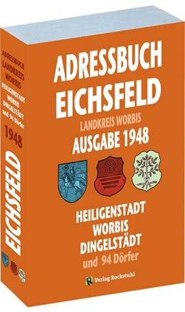 Abbildung von Adressbuch KREIS WORBIS mit Heiligenstadt, Worbis und Dingelstädt 1948 | 2014 | Mit einer Karte des Eichsfelde...