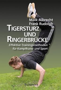 Abbildung von Albrecht / Rudolph | Tigersturz und Ringerbrücke | 2014 | Effektive Trainingsmethoden fü...