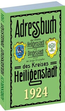 Abbildung von Adressbuch des KREISES HEILIGENSTADT mit Heiligenstadt und Dingelstädt 1924 | 1. Auflage | 2014 | beck-shop.de