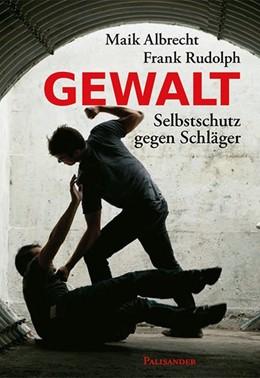 Abbildung von Albrecht / Rudolph | Gewalt | 1. Auflage | 2014 | beck-shop.de