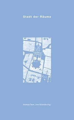 Abbildung von Denk / Schröder | Stadt der Räume | 1. Auflage | 2014 | beck-shop.de