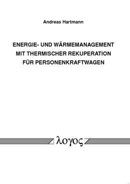 Abbildung von Hartmann | Energie- und Wärmemanagement mit thermischer Rekuperation für Personenkraftwagen | 1. Auflage | 2014 | beck-shop.de