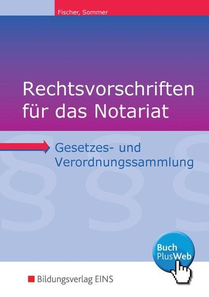 Rechtsvorschriften für das Notariat | Fischer / Sommer | 11. Auflage, 2016 | Buch (Cover)