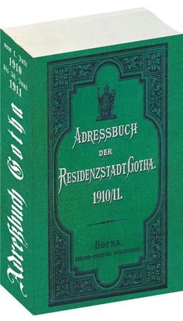 Abbildung von Adressbuch der Residenzstadt GOTHA 1910/1911 in Thüringen | 2014