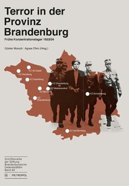 Abbildung von Morsch / Ohm | Terror in der Provinz Brandenburg | 2014 | Frühe Konzentrationslager 1933...