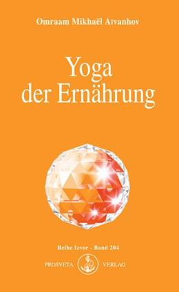 Abbildung von Aivanhov | Yoga der Ernährung | 1. Auflage | | beck-shop.de